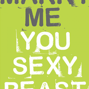 marry me you sexy beast card for sale at Funky Presents