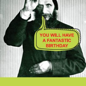 No Disputin' Rasputin Fantastic Birthday card