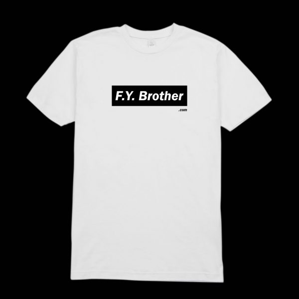 Fuck You Brother Block logo T Shirt on white for Sale Funky presents